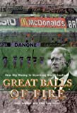 img - for Great Balls of Fire: How Big Money is Hijacking World Football book / textbook / text book