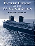William H. Miller Picture History of the SS United St (Dover Maritime)