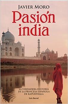 Amazon.com: Pasión India (Spanish Edition) (9788432296413): Javier