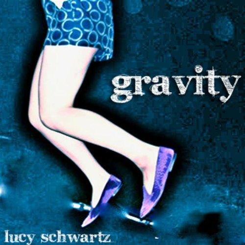 Lucy Schwartz - Gravity