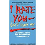 I Hate You, Don't Leave Me: Understanding the Borderline Personality book cover