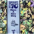 Super Hits of the '70's: Have a Nice Day Vol. 5