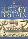 Ruth Brocklehurst The Usborne History of Britain (Usborne Internet-linked Reference)