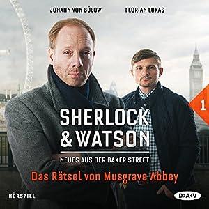 Das Rätsel von Musgrave Abbey (Sherlock & Watson - Neues aus der Baker Street 1) Hörspiel