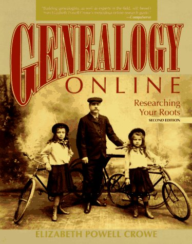Genealogy Online: Researching Your Roots, Elizabeth Powell Crowe