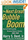 The Next Great Bubble Boom: How to Profit from the Greatest Boom in History: 2005-2009