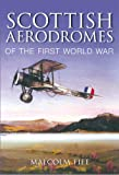 Image of Scottish Aerodromes of the First World War