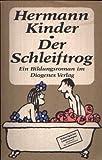 Der Schleiftrog: Roman (German Edition) (3257015607) by Kinder, Hermann