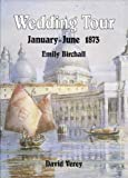 img - for Wedding Tour: January-June 1873 and Visit to the Vienna Exhibition book / textbook / text book