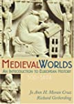Medieval Worlds: An Introduction to E...