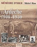 echange, troc Michel Riou, Gérard Beauthéac - L'Ardèche 1900-1930