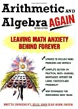 img - for Arithmetic and Algebra Again, 2/e: Leaving Math Anxiety Behind Forever by Brita Immergut (Jan 18 2005) book / textbook / text book