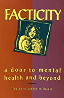 Facticity: A Door to Mental Health and Beyond