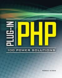 Book cover for Plug-In PHP: 100 Power Solutions: Simple Solutions to Practical PHP Problems