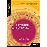 Como Agua Para Chocolate (Compendios Vosgos)