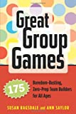 img - for Great Group Games: 175 Boredom-Busting, Zero-Prep Team Builders for All Ages book / textbook / text book