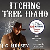 Itching Tree, Idaho: The Traveler, Book 5 | J.C. Hulsey