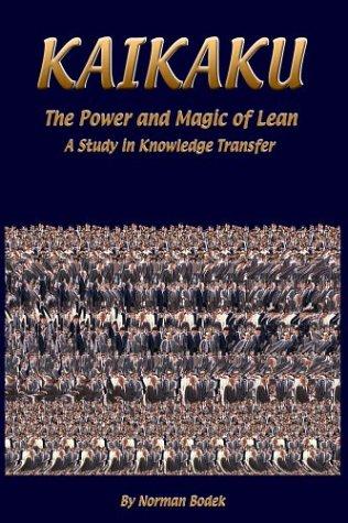 Kaikaku: The Power and Magic of Lean