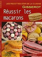 Réussir les macarons-RECETTES D'OR-Nlle Edition 2euros