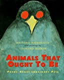 Animals That Ought to Be: Poems About Imaginary Pets