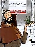 echange, troc Benoit Marchon, Martin Matje - Les Chercheurs de Dieu, tome 7 : Saint François d'Assise