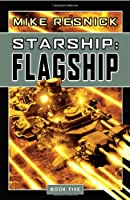 Starship: Flagship (Starship, Book 5)