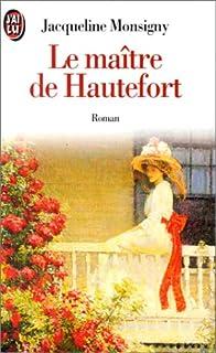 Le maître de Hautefort : roman, Monsigny, Jacqueline