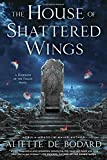 The House of Shattered Wings (A Dominion of the Fallen Novel)