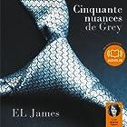 Cinquante nuances de Grey (       Texte intégral) Auteur(s) : Erika Leonard James Narrateur(s) : Séverine Cayron