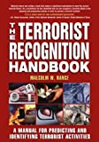 The Terrorist Recognition Handbook: A Manual for Predicting and Identifying Terrorist Activities (1592280250) by Malcolm Nance
