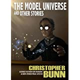 The Model Universe And Other Stories ~ Christopher Bunn