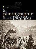 echange, troc Santiago Mendieta - La photographie à l'assaut des Pyrénées