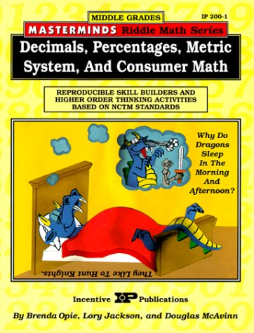 Masterminds Riddle Math for Middle Grades: Decimals, Percentages, Metric System, and Consumer Math: Reproducible Skill Builders and Higher Order ... Based on Nctm Standards (Kids' Stuff)