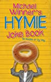 Michael Winner The Hymie Joke Book: 50 Shades Of Oy Vey!