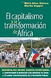 El capitalismo y la transformación de África: Reportajes desde Guinea Ecuatorial  (Spanish Edition)