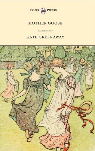 Kate Greenaway - Mother Goose Or The Old Nursery Rhymes