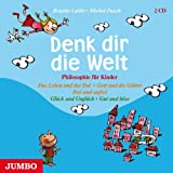 img - for Denk dir die Welt 2. CD: Philosophie fur Kinder. Gluck und Ungluck - gut und bose book / textbook / text book