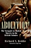 Abolition!: The Struggle to Abolish Slavery in the British Colonies: The Struggle to Abolish Slavery in the British Empire