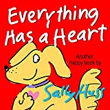 Childrens Books: EVERYTHING HAS A HEART (Fun, Adorable, Rhyming Bedtime Story/Picture Book for Beginner Readers, About Hearts and Love, ages 2-6)