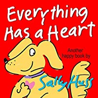 (FREE on 11/15) Children's Books: Everything Has A Heart by Sally Huss - http://eBooksHabit.com