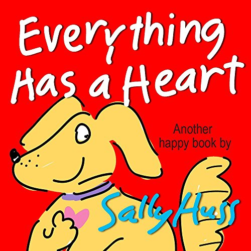 Children'S Books: Everything Has A Heart (Fun, Adorable, Rhyming Bedtime Story/Picture Book For Beginner Readers, About Hearts And Love, Ages 2-6)
