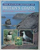 img - for Natural History of Britains Coasts book / textbook / text book