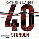40 Stunden Hörbuch von Kathrin Lange Gesprochen von: Richard Barenberg