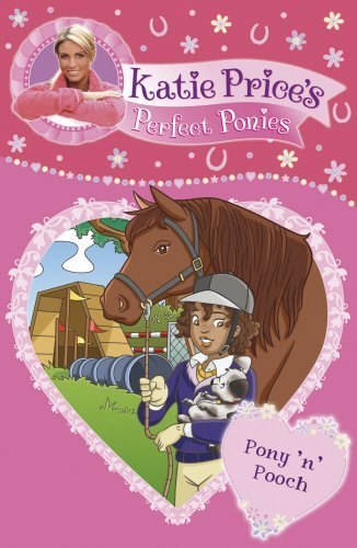 Katie Price's Perfect Ponies: Pony 'n' Pooch: Book 8 by Katie Price (2011-03-31)