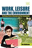 Work, Leisure and the Environment: The Vicious Circle of Overwork and over Consumption (1847201032) by Tim Robinson