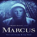 Marcus: A Death Knocks Story | Miranda Hardy,Jay Noel