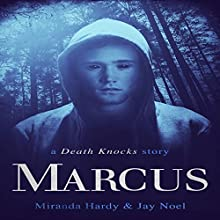 Marcus: A Death Knocks Story (       UNABRIDGED) by Miranda Hardy, Jay Noel Narrated by Jeff Simpson