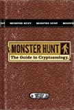 img - for Monster Hunt: The Guide to Cryptozoology   [MONSTER HUNT] [Hardcover] book / textbook / text book