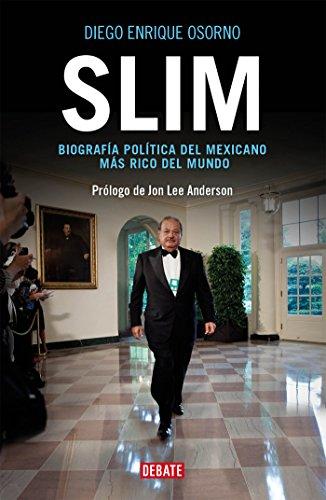 Slim: Biografía política del mexicano más rico del mundo