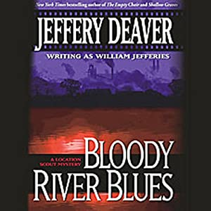 Bloody River Blues: A Location Scout Mystery | [Jeffery Deaver]